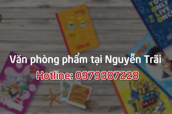 Đại lý cung cấp văn phòng phẩm tại Nguyễn Trãi (Hà Nội)